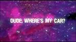 Dude, Where's my Car title card (2000)