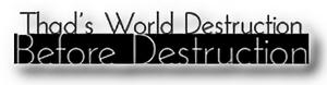 Thad's World Destruction Before Destruction logo 2011
