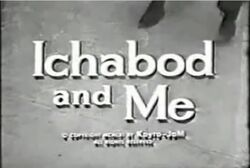 Ichabod and Me