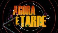 Agora É Tarde titlecard 2014