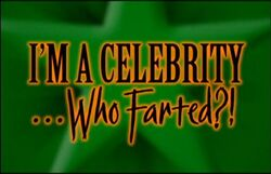 I'm a Celebrity Who Farted