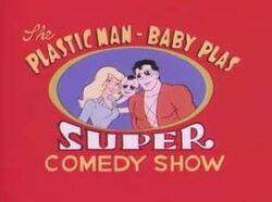Plastic man baby comedy show