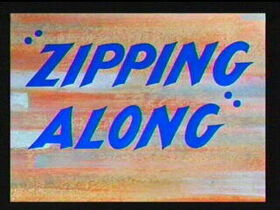 Zippingalong