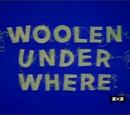 Woolen Under Where