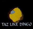 Taz Like Dingo