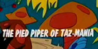 The Pied Piper of Taz-Mania