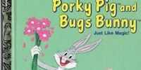 Porky Pig and Bugs Bunny: Just Like Magic!