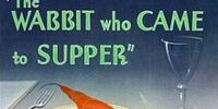 The Wabbit Who Came to Supper