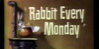 Rabbit Every Monday