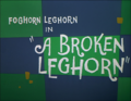 A Broken Leghorn.png