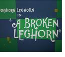 A Broken Leghorn