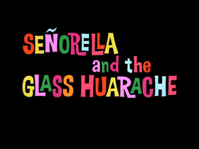 Señorella and the Glass Huarache