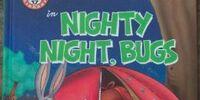 Nighty Night, Bugs