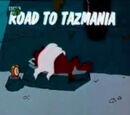 Road to Tazmania