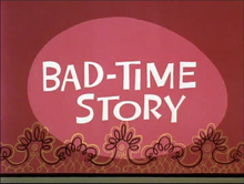 Bad-Time Story title card