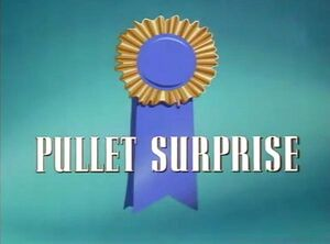 Pullet surprise title card