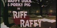 Riff Raffy Daffy
