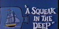 A Squeak in the Deep