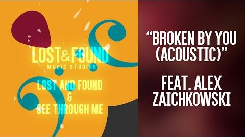 """Broken By You (Acoustic)"" Song from Lost & Found Music Studios"
