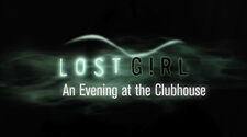 Season 4 Lost Girl An Evening at the Clubhouse