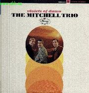Chad Mitchell Trio - Violets of Dawn