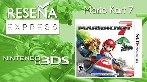 Mario Kart 7 Reseña Express - Raúl Navarro