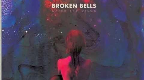 Broken Bells - No Matter What You'reTold