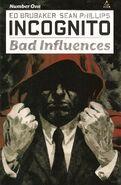 Incognito Bad Influences Vol 1 1