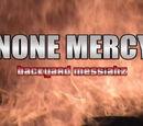 None Mercy: Backyard Messiahz