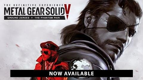 METAL GEAR SOLID V THE DEFINITIVE EXPERIENCE LAUNCH TRAILER