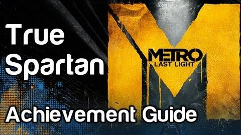 True Spartan - Metro Last Light Achievement Guide