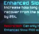 Enhanced Slow