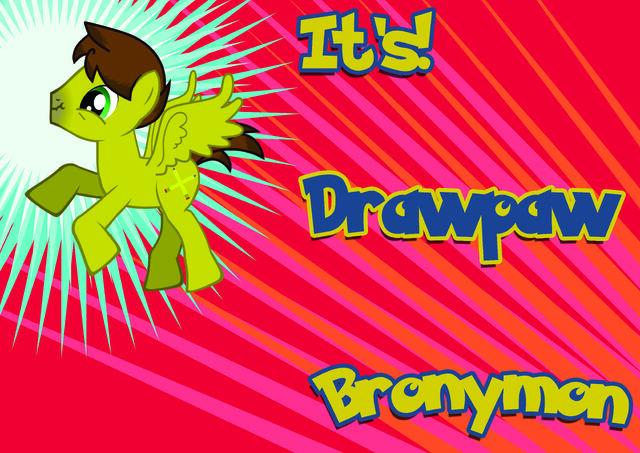 File:FANMADE Its Drawpaw bronymon.jpg