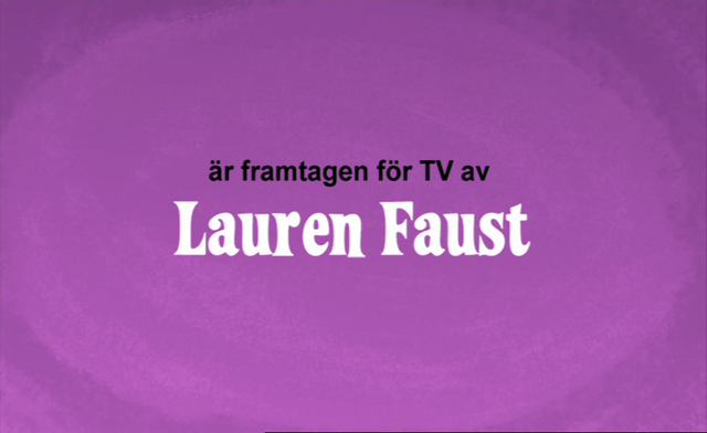 File:Developed for TV by Lauren Faust Credit - Swedish (DVD).png