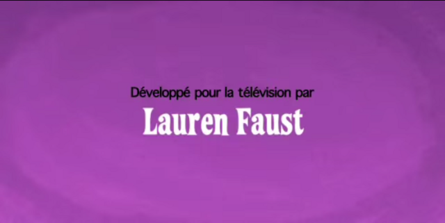 File:Developed for TV by Lauren Faust Credit - French (Canada) (DVD).png