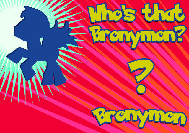 File:FANMADE Whos that bronymon.jpg