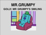 Golly, Mr Grumpy's Smiling