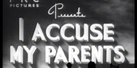 I Accuse My Parents