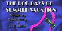 Episode 308: The Dog Days of Summer Vacation