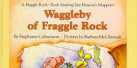 Waggleby of Fraggle Rock