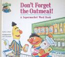 Don't Forget the Oatmeal!