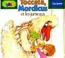 Toccata, Mordicus et les jumeaux