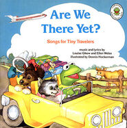 Are We There Yet?: Songs for Tiny Travelers