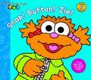 Snap! Button! Zip!