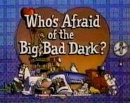 Episode 103: Who's Afraid of the Big, Bad Dark?