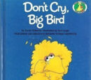 Don't Cry, Big Bird