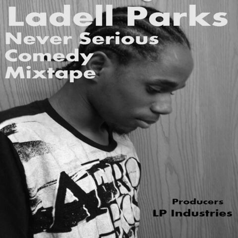 File:Ladell Parks Never Serious Comedy Mixtape-front-large.jpg