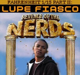 Lupe Fiasco - Mixtape - Fahrenheit 1-15 Part II- Revenge Of The Nerds