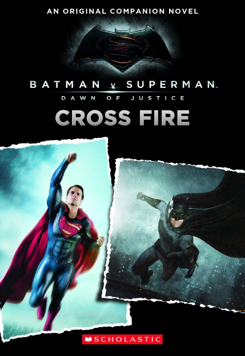 Batman V Superman Dawn Of Justice Crossfire Dc Comics