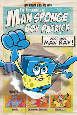 File:SpongeBob Man Sponge and Boy Patrick Goodness Man Ray! Book.jpg